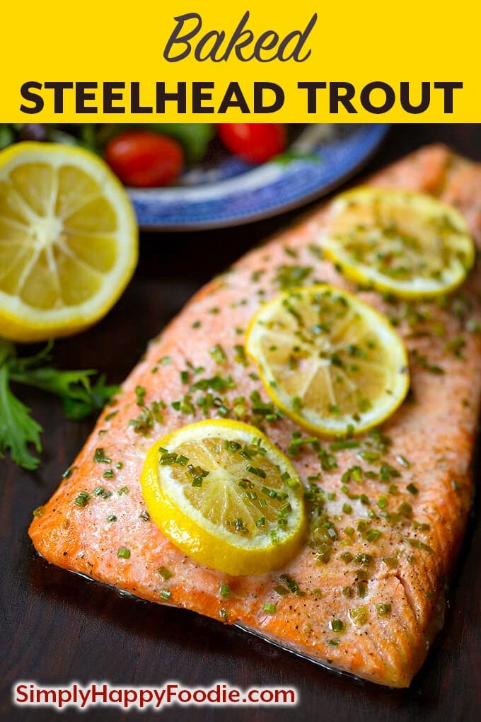 Simply prepared fresh Baked Steelhead Trout has a rich, full flavor that isn't too fishy, and is so delicious. A healthy and yummy baked fish! simplyhappyfoodie.com ##steelheadtrout #bakedsteelhead #bakedfish