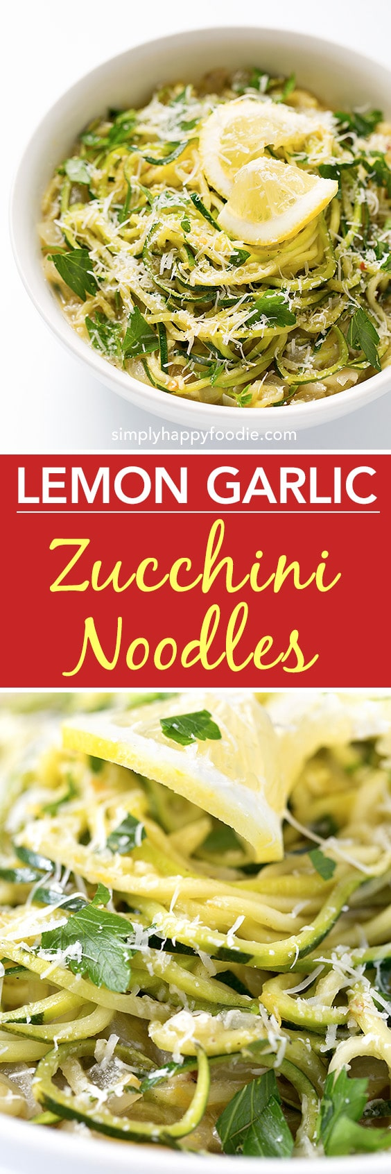 Lemon Garlic Zucchini Noodles or Zoodles, are healthy and delicious, and easy to make! simplyhappyfoodie.com #zucchininoodles #zoodles