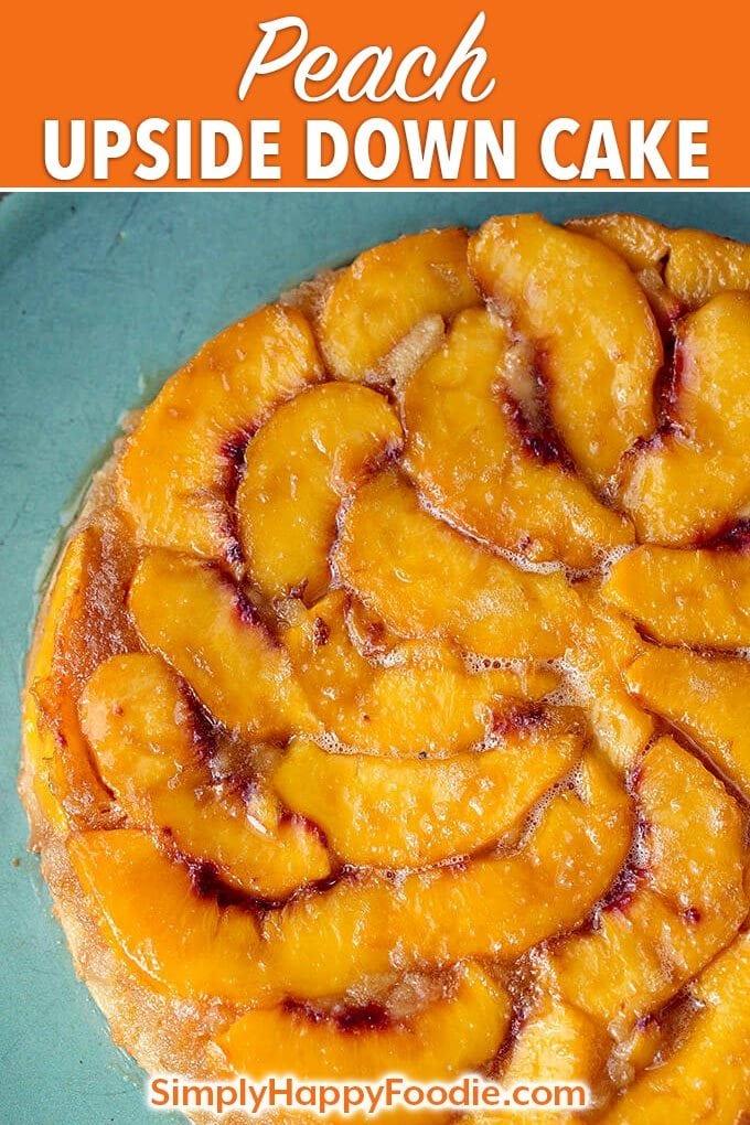 Peach Upside Down Cake is so delicious and easy to make! We like this fresh peach cake so much! simplyhappyfoodie.com #peachupsidedowncake #freshpeachcake fresh peach dessert