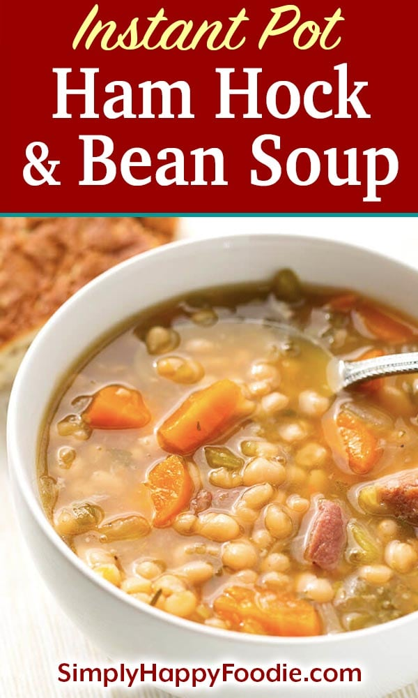 Instant Pot Ham Hock and Bean Soup is a hearty classic you can make with smoky ham hocks or a meaty ham bone. This pressure cooker ham hock and beans soup recipe has great flavor! simplyhappyfoodie.com Haamhocks and Beans Soup recipe #hamhocksandbeans #instantpotrecipes #instantpotsoups