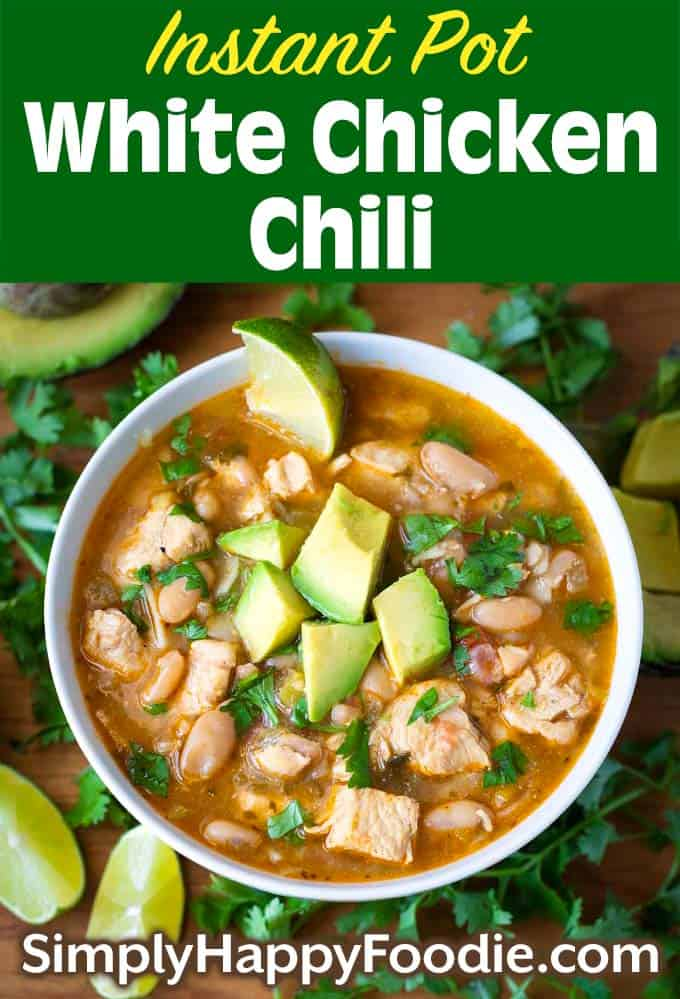 Instant Pot White Chicken Chili with title and simply happy foodie logo