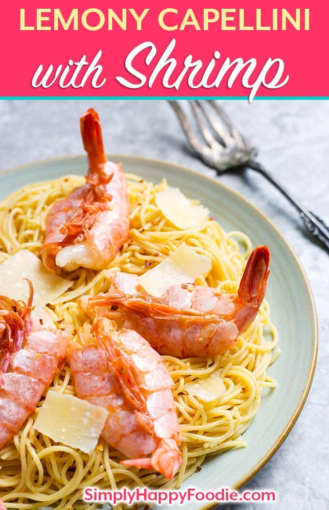 Lemony Capellini with Shrimp is a quick and easy main dish seafood pasta. The pasta is very flavorful, and the shrimp are tender and delicious! simplyhappyfoodie.com #shrimppasta #lemonpasta #lemonshrimp #seafoodpaasta