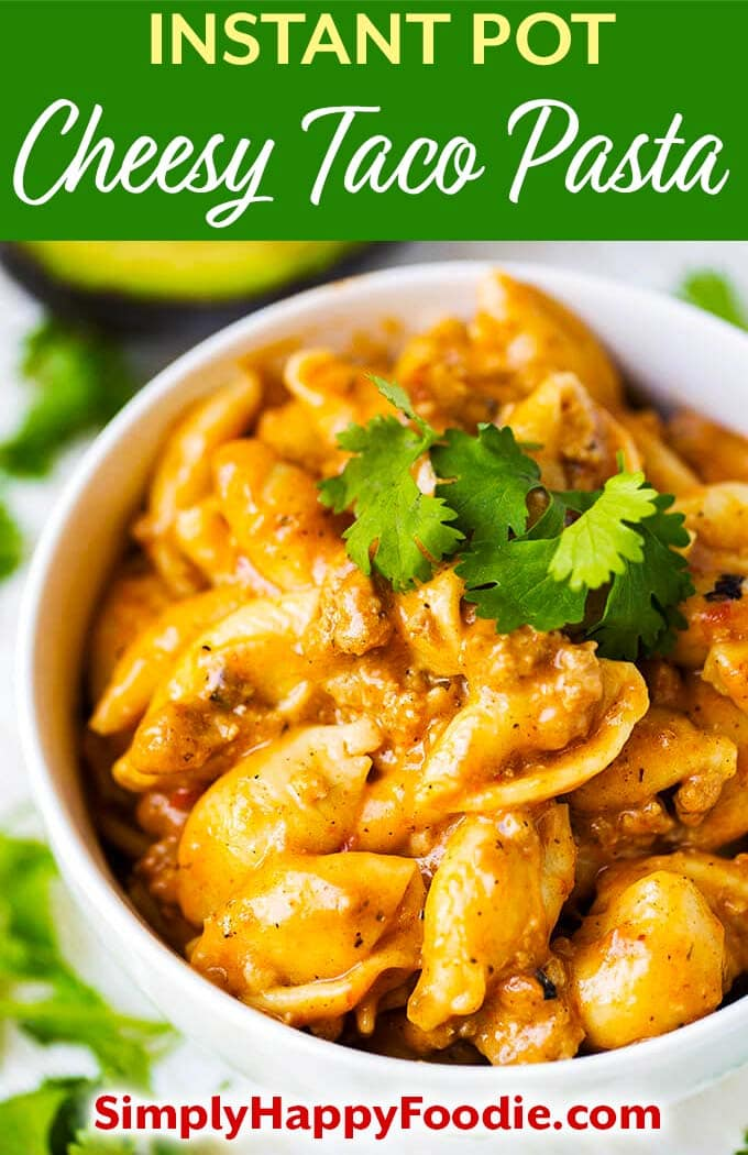 Instant Pot Cheesy Taco Pasta has only 6 ingredients and cooks in about 30 minutes. This pressure cooker cheesy taco pasta is delicious! This Instant Pot taco pasta recipe is from simplyhappyfoodie.com #instantpottacopasta #pressurecookertacopasta