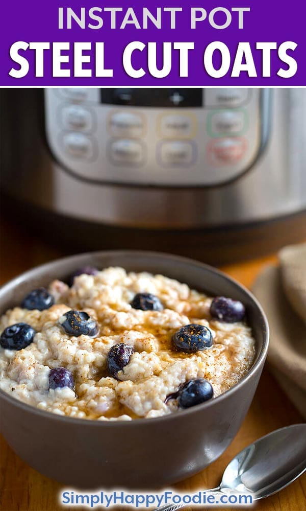 Instant Pot Steel Cut Oats are easy to prepare and ready in about 25 minutes. Have breakfast cooking while you get ready for your day! Pressure cooker steel cut oats can also be set to cook the next morning, using the Instant Pot. #instantpotoatmeal #pressurecookeroatmeal #instantpotsteelcutoats Instant Pot Oatmeal for breakfast is a healthy start to your day!
