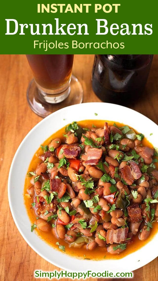 Instant Pot Drunken Beans (Frijoles Borrachos), are excellent! A Mexican pinto beans recipe, with beer as part of the liquid, but they don't taste like alcohol. Pressure cooker Drunken Beans (Frijoles Borrachos) are a savory blend of beans, bacon, spices, and cilantro. simplyhappyfoodie.com #instantpotrecipes #instantpotpintobeans #instantpotdrunkenbeans #instantpotFrijolesBorrachos