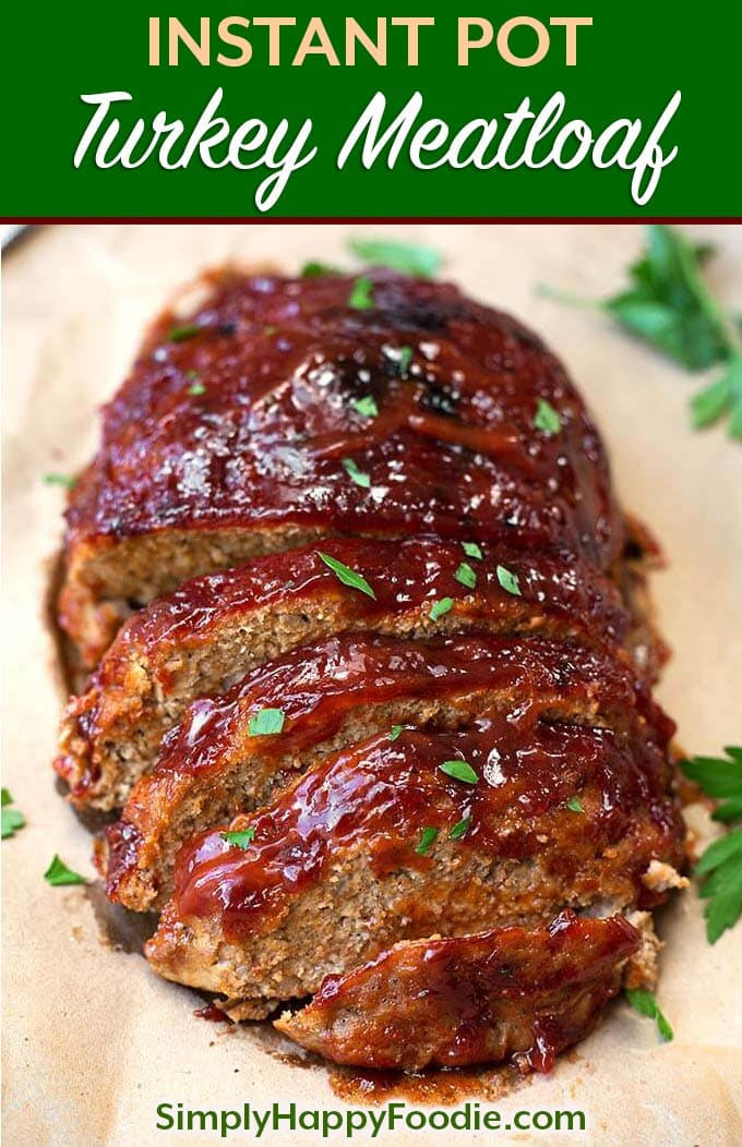 Instant Pot Turkey Meatloaf is flavorful and juicy. A tasty pressure cooker turkey meatloaf recipe made in your electric pressure cooker! simplyhappyfoodie.com #instantpotrecipes #instantpotmeatloaf #instantpotturkeymeatloaf