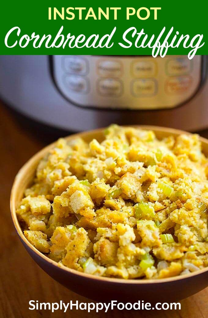 Instant Pot Cornbread Stuffing is the perfect Instant Pot Thanksgiving side dish. Fluffy cornbread flavored with sage and butter is very tasty! Pressure cooker cornbread stuffing recipe is a Thanksgiving treat!. Instant Pot cornbread dressing by simplyhappyfoodie.com #instantpotcornbreadstuffing #instantpotcornbreaddressing