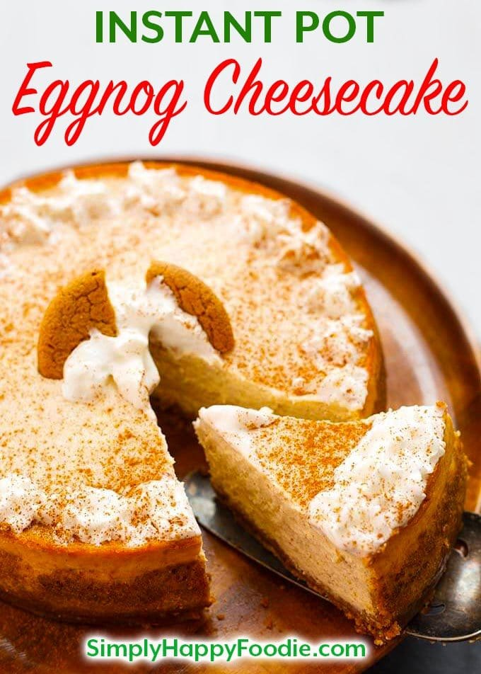 Instant Pot Eggnog Cheesecake is a wonderful Holiday cheesecake. It has the warm flavors of cinnamon, nutmeg, and rich eggnog. simplyhappyfoodie.com #instantpotrecipes #instantpotcheesecake #instantpoteggnogcheesecake #instapotrecipes #pressurecookercheesecake