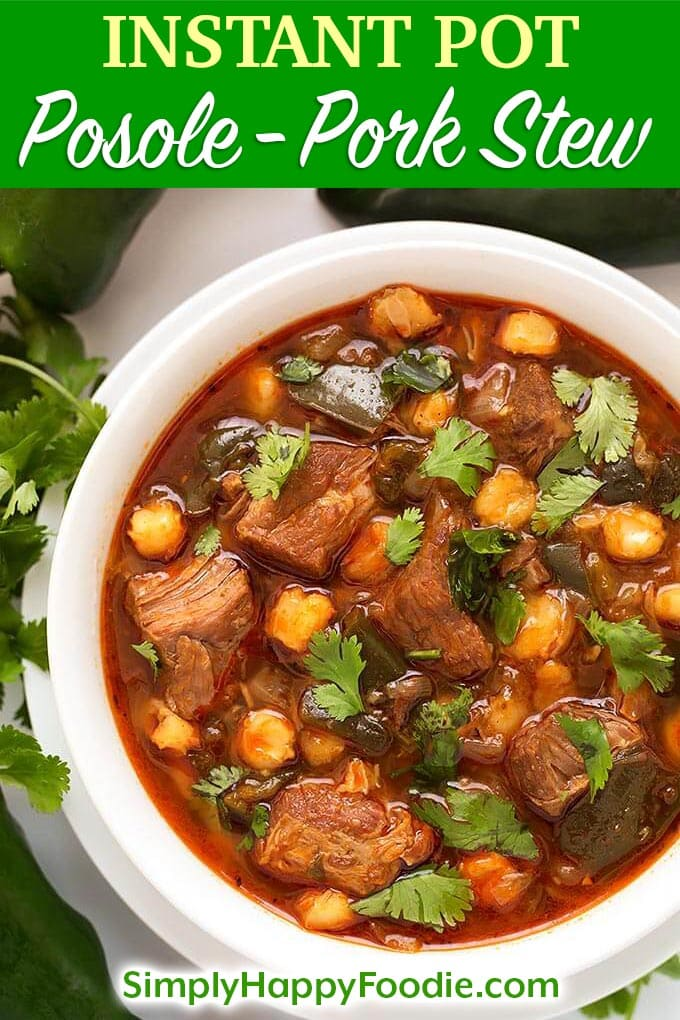 Instant Pot Posole - Pork Stew Pozole with title and simply happy foodie logo