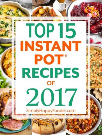 Top 15 Instant Pot Recipes of 2017