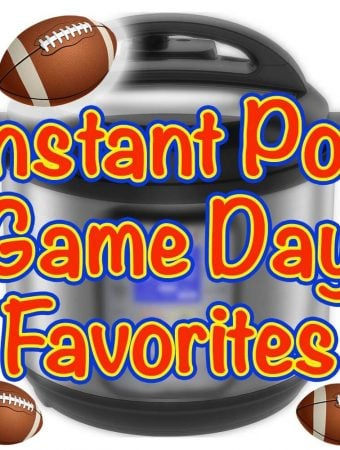 Instant Pot Game Day Favorites