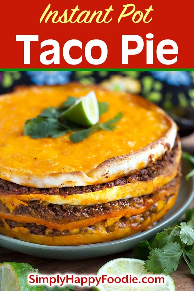Instant Pot Taco Pie is a fast and delicious dinner to make! This recipe has layers of tortillas, beans, meat, and cheese. Pressure Cooker Taco Pie is a great meal to make in your Instant Pot electric pressure cooker. Instant Pot recipes by simplyhappyfoodie.com #instantpottacopie #pressurecookertacopie