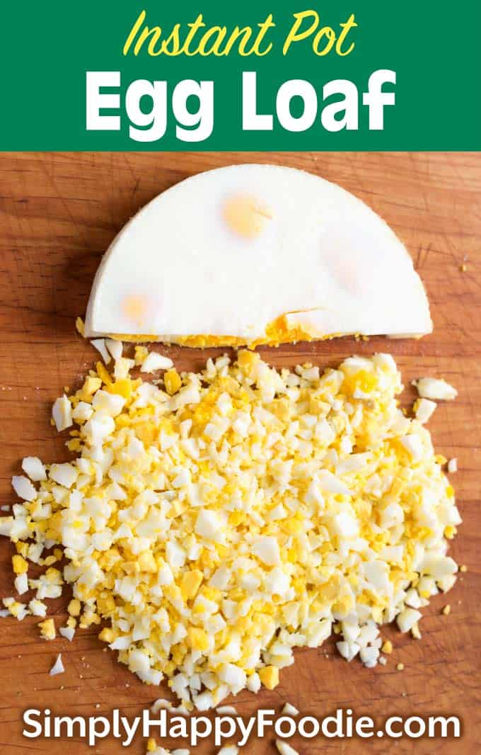 Instant pot egg loaf pinterest image with the recipe title and Simply Happy Foodie.com logo