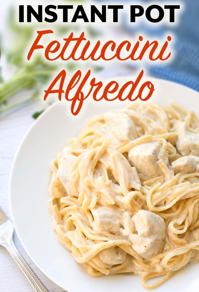 Instant Pot Fettuccine Alfredo with chicken on white plate with title