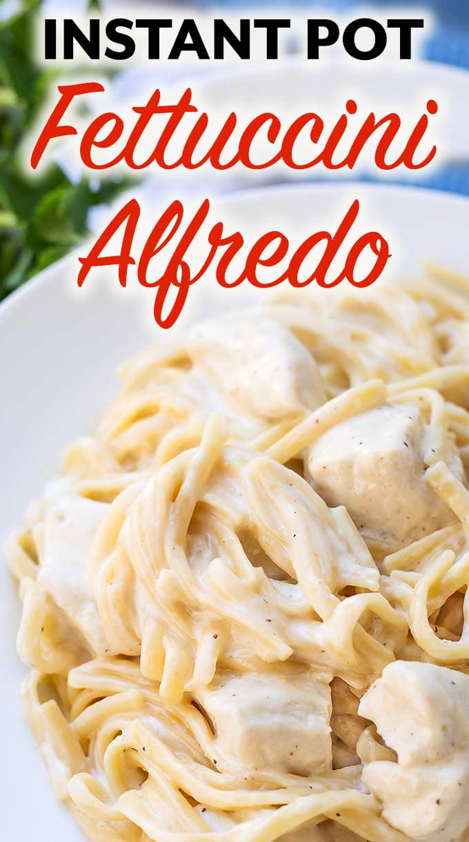 Instant Pot Fettuccine Alfredo with chicken