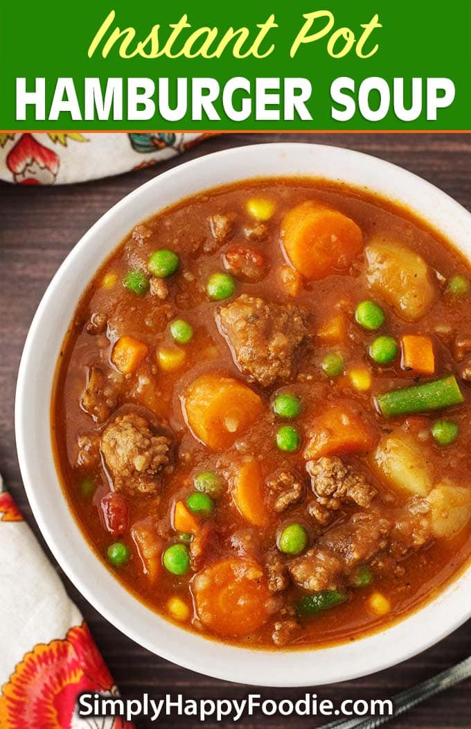 Instant Pot Hamburger Soup pinterest image with the recipe title and Simply Happy Foodie.com logo