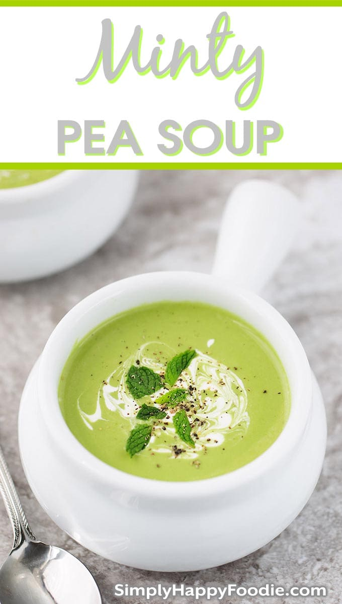 Minty Pea Soup is fresh tasting and so simple to make! This minted pea soup tastes refreshing and delicious. Great hot or chilled. simplyhappyfoodie.com #chilledpeasoup #mintpeasoup #mintypeasoup #mintedpeasoup