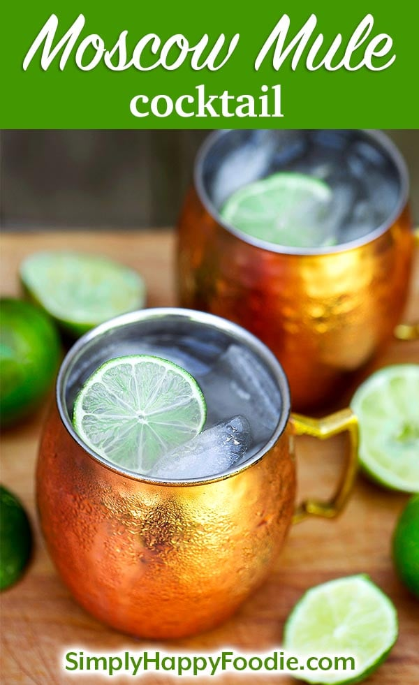 Slightly sweet, gingery, and refreshing, this Moscow Mule cocktail is a delicious classic! Don't forget the copper mugs! simplyhappyfoodie.com #moscowmule #cocktail #moscowmulecocktail