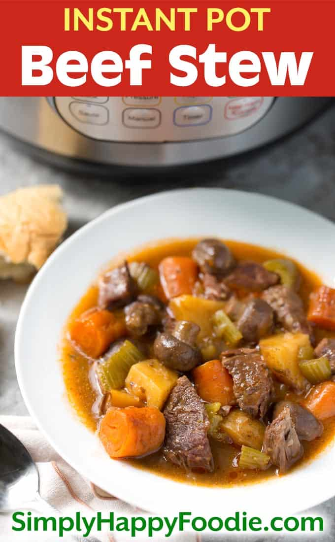 Instant Pot Beef Stew with the title and simplyhappyfoodie.com logo