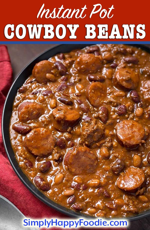 Instant Pot Cowboy Beans are super flavorful, rich and hearty with 3 kinds of meat! These pressure cooker Cowboy Beans can be a main dish or a side. The perfect dish for a pot luck or barbecue! simplyhappyfoodie.com #instantpotrecipes #instantpotcowboybeans #instantpotbakedbeans #Pressurecookercowboybeans #pressurecookerbakedbeans