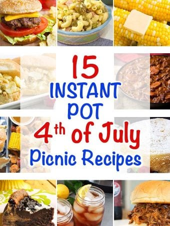 15 Instant Pot Fourth of July Picnic Recipes