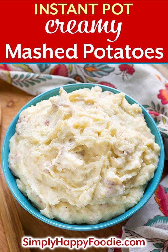 Instant Pot Creamy Mashed Potatoes are the perfect side dish. If you are in the mood for something a little more decadent than basic mashed potatoes, you can add some simple, yet delicious, ingredients. These pressure cooker creamy mashed potatoes are so easy to make! Instant Pot Recipes by simplyhappyfoodie.com #instantpotmashedpotatoes #pressurecookermashedpotatoes