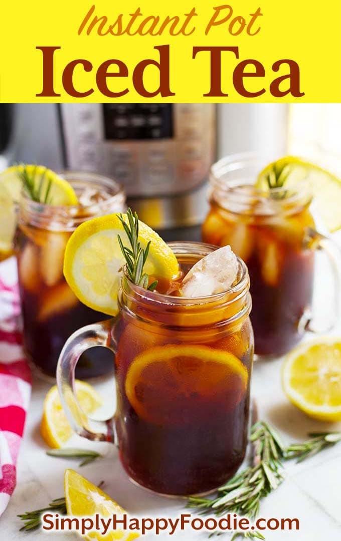 Instant Pot Iced Tea with recipe title and Simply Happy Foodie.com logo
