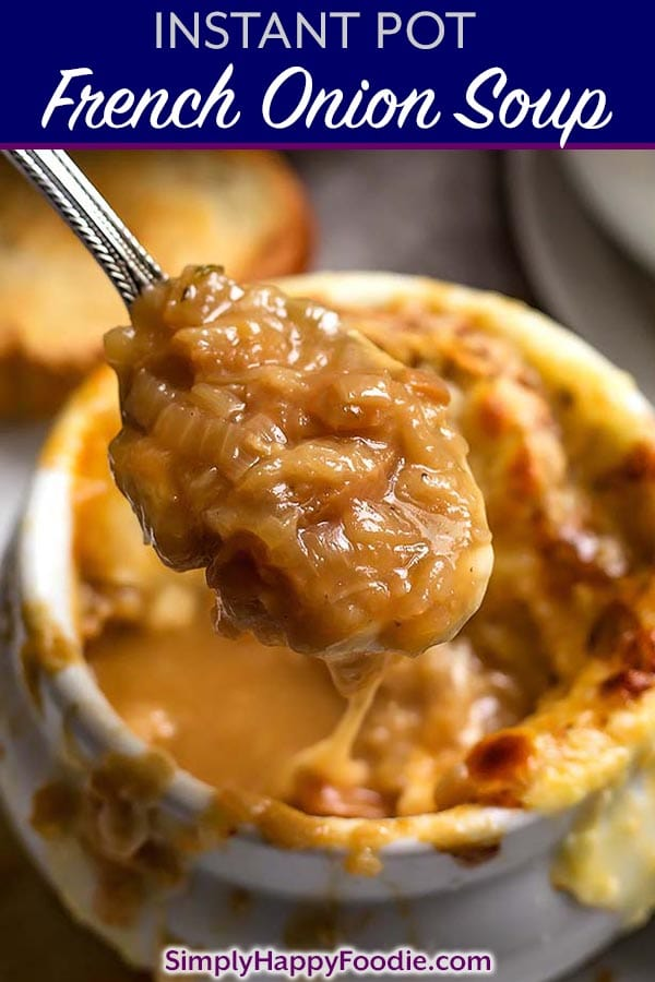 Instant Pot French Onion Soup is so delicious, with caramelized onions and rich beef broth. This pressure cooker French Onion Soup recipe will impress your guests, and you will enjoy the amazing flavor it has! simplyhappyfoodie.com #instantpotfrenchonionsoup #instantpotsoup #instantpotrecipes #pressurecookersouprecipes