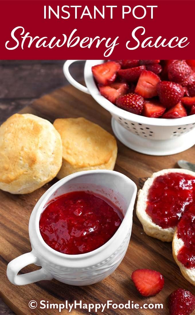 Instant Pot Strawberry Sauce is sweet and delicious on everything from ice cream and yogurt, to biscuits and cheesecake! Make this pressure cooker strawberry sauce quickly and easily from fresh or frozen strawberries. simplyhappyfoodie.com #instantpotstrawberrysauce #strawberrysyrup #pressurecookerstrawberrysyrup