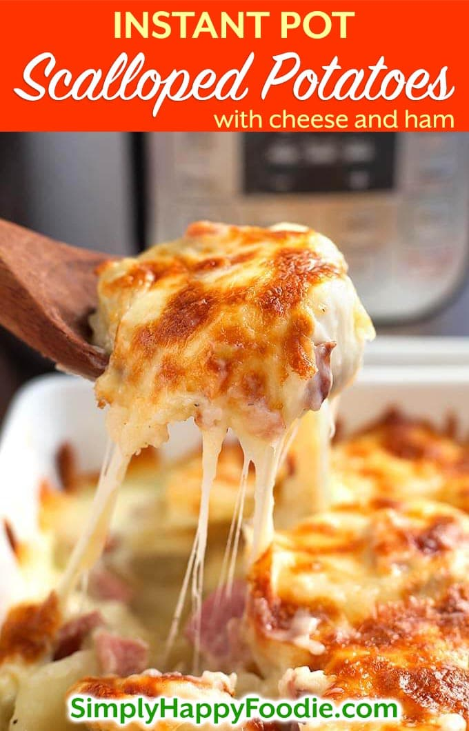 Instant Pot Scalloped Potatoes are cheesy, and have a delicious flavor, especially when you use a smoky ham and some nice cheese for extra creaminess. These pressure cooker scalloped potatoes cook much faster than in the oven, and are my family's favorite Easter side dish, as well as Thanksgiving side dish! Instant Pot recipes by simplyhappyfoodie.com #instantpotscallopedpotatoes #pressurecookerscallopedpotatoes