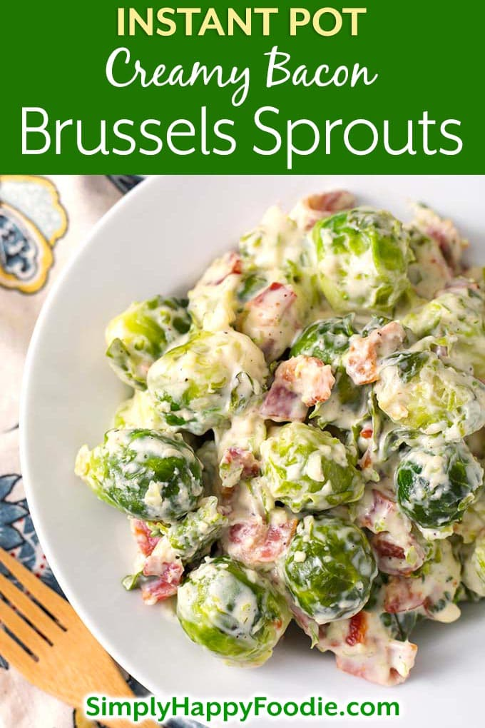 Instant Pot Creamy Bacon Brussels Sprouts are so delicious you might end up converting someone who doesn't like Brussels Sprouts! These are savory, creamy, and just the perfect texture. Pressure Cooker Creamy Bacon Brussels Sprouts are a perfect side dish for Thanksgiving, or any Holiday or special occasion. You can make these Instant Pot brussels sprouts any time! Instant Pot Recipes by simplyhappyfoodie.com #instantpotbrusselssprouts #pressurecookerbrusselssprouts #instantpotbrusselssproutsbacon