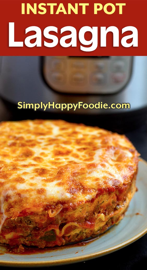 Instant Pot Lasagna with title and simply happy foodie.com logo