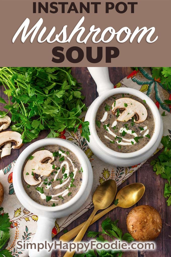 This Instant Pot Mushroom Soup recipe is wonderful and it tastes amazing! This is a rich, flavorful, and creamy pressure cooker mushroom soup. Made with a variety of mushrooms for the best mushroom flavor. I think you are going to really enjoy this mushroom soup! Instant Pot recipes by simplyhappyfoodie.com #instantpotmushroomsoup #pressurecookermushroomsoup