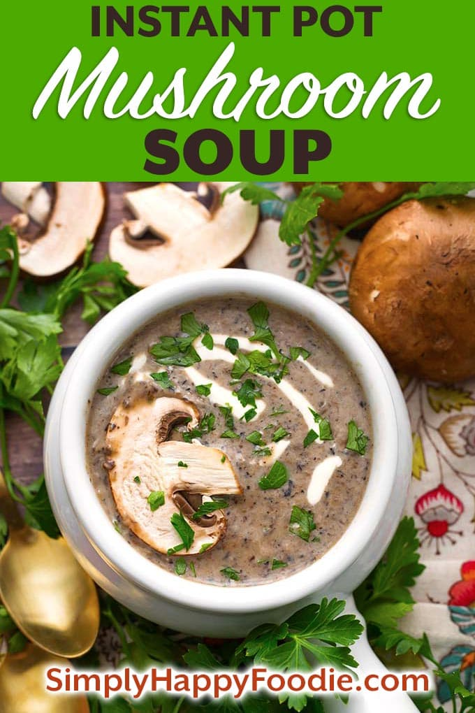 This is the best Instant Pot Mushroom Soup recipe. It has a wonderful texture. This is a rich, flavorful, and creamy pressure cooker mushroom soup. Made with a variety of mushrooms for the most mushroom flavor. We really enjoy this mushroom soup! Instant Pot recipes by simplyhappyfoodie.com #instantpotmushroomsoup #pressurecookermushroomsoup