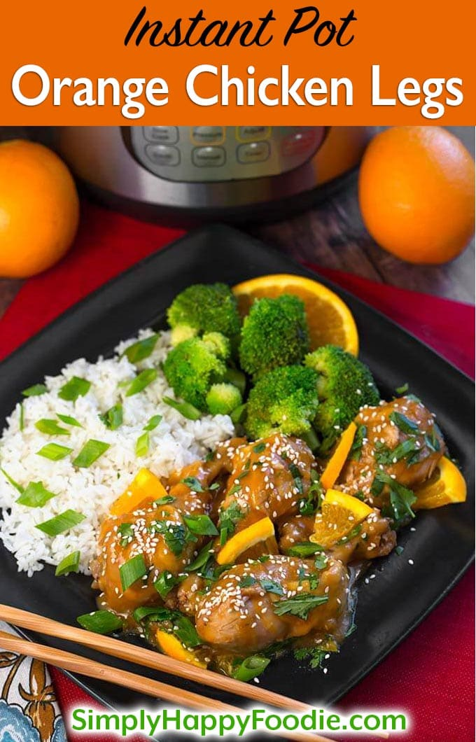 Instant Pot Orange Chicken Legs are a tasty way to prepare chicken drumsticks. With lots of fresh orange and Asian flavor, this pressure cooker orange chicken legs recipe is a family favorite. An Instant Pot dump and start recipe. Instant Pot recipes by simplyhappyfoodie.com #instantpotorangechicken #pressurecookerorangechicken