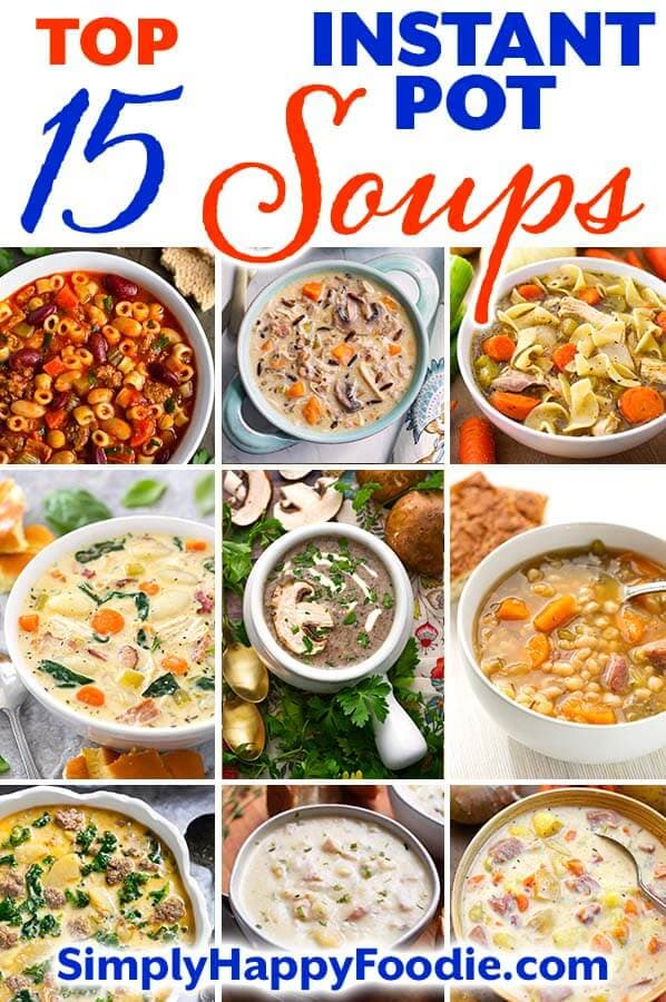 My Top 15 Instant Pot Soup recipes! With over 50 Instant Pot soup recipes on Simply Happy Foodie, it was hard to choose my favorites. Take a look at this tasty collection of 15 pressure cooker soup recipes that are comforting and tried and true! Instant Pot recipes by simplyhappyfoodie.com #instantpotsoup #pressurecookersoup