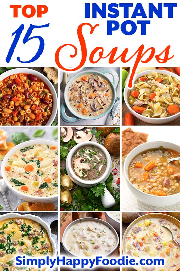 My Top 15 Instant Pot Soup recipes (at the moment!)! With over 50 Instant Pot soup recipes on Simply Happy Foodie, it was hard to choose my favorites. Take a look at this tasty collection of 15 pressure cooker soup recipes that are comforting, tried & true! Instant Pot recipes by simplyhappyfoodie.com #instantpotsoup #pressurecookersoup
