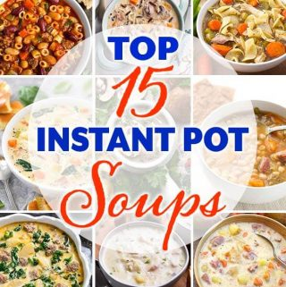 My Top 15 Instant Pot Soup recipes! With over 50 Instant Pot soup recipes on Simply Happy Foodie, it was hard to choose my favorites. Take a look at this tasty collection of 15 pressure cooker soup recipes that are comforting and tried & true! Instant Pot recipes by simplyhappyfoodie.com #instantpotsoup #pressurecookersoup