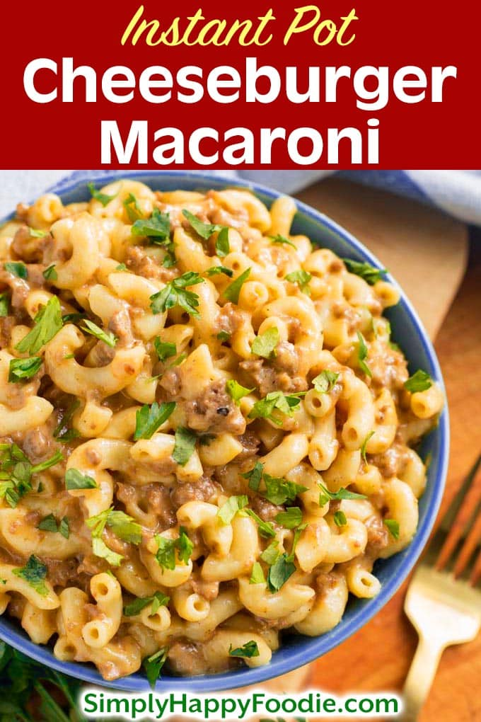 """Instant Pot Cheeseburger Macaroni is a comfort food meal that tastes great! It reminds me of the """"Cheeseburger Helper"""" we had growing up! This pressure cooker cheeseburger macaroni is creamy, cheesy, and delicious! A great weeknight Instant Pot pasta dinner! simplyhappyfoodie.com #instantpotcheeseburgernacaroni #pressurecookercheeseburgermacaroni"""