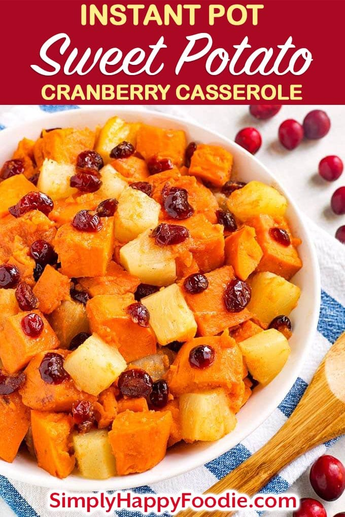 Instant Pot Sweet Potato Cranberry Casserole also has pineapple and warm spices to make this a yummy Fall side dish. It's fast to make, you will have a wonderful side on the table in 30 minutes or less! Pressure cooker sweet potatoes with cranberries is a tasty addition to to your Holiday menu. A nice Instant Pot Thanksgiving side dish recipe by simplyhappyfoodie.com #instantpotswetpotatoes #instantpotthanksgiving