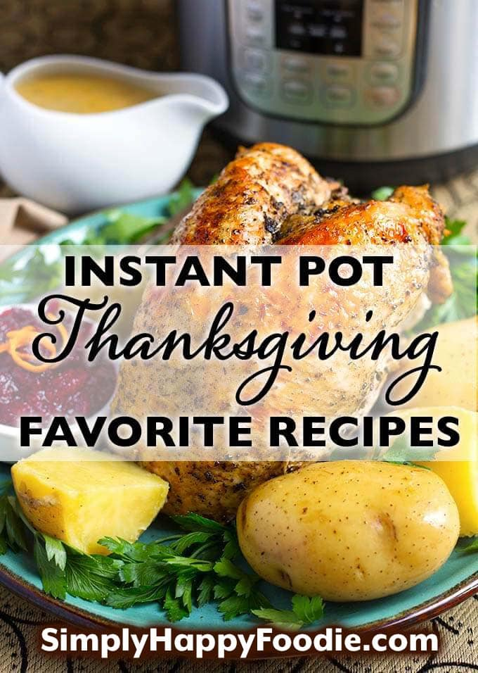 Title graphic of Instant Pot Thanksgiving Recipes with an image of a cooked turkey and potatoes on a turquoise plate and the Simply Happy Foodie.com logo