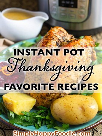 Instant Pot Thanksgiving Recipes title graphic with a picture of cooked turkey and potatoes and Simply Happy Foodie.com logo