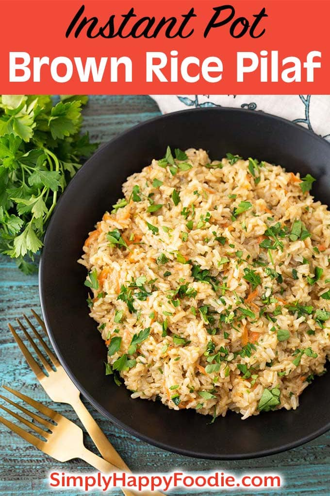 Instant Pot Brown Rice Pilaf is a delicious side dish recipe that cooks to the perfect texture, and is very flavorful. Enjoy this pressure cooker brown rice pilaf recipe with any main dish you like. Make a vegetarian Instant Pot brown rice pilaf by using vegetable broth. Instant Pot Recipes by simplyhappyfoodie.com #instantpotbrownricepilaf #pressurecookerbrownricepilaf