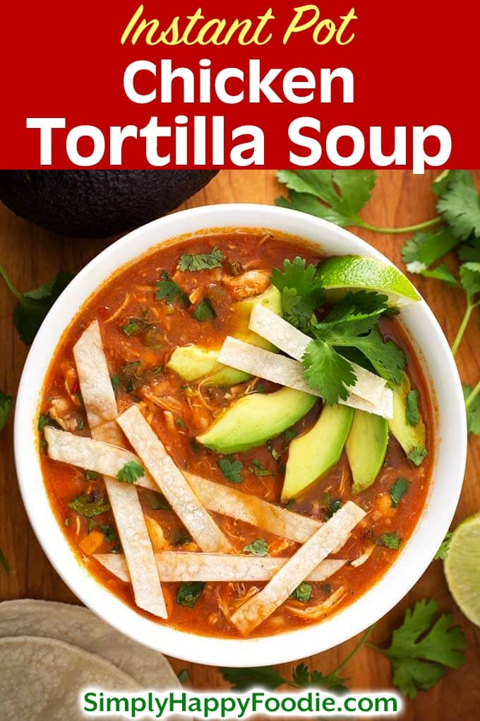 Instant Pot Chicken Tortilla Soup is a delicious, flavorful Mexican soup. If you haven't had a tortilla soup before, the spices, herbs, and corn tortillas give this Pressure Cooker Chicken Tortilla soup a wonderful fiesta of flavor and texture! Instant Pot recipes by simplyhappyfoodie.com #instantpotchickentortillasoup #instantpotsouprecipes