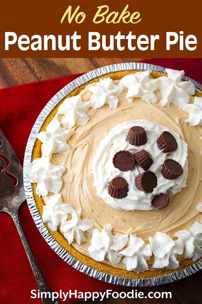 No Bake Peanut Butter Pie with recipe title and Simply Happy Foodie.com logo