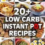 Title graphic for 20 plus Low Carb Instant Pot Recipes with 12 images of recipes