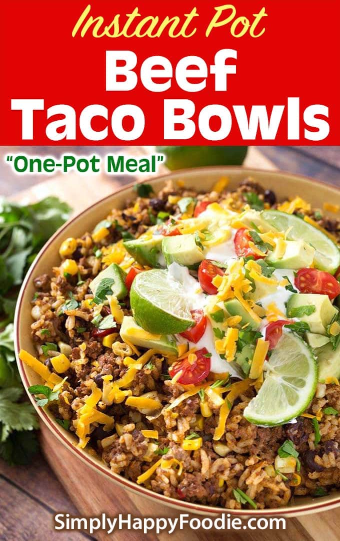 Instant Pot Beef Taco Bowls with recipe title and Simply Happy Foodie.com logo