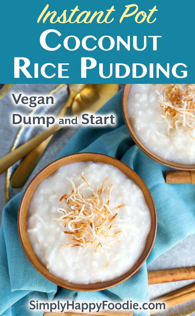 Instant Pot Coconut Rice Pudding with recipe title and Simply Happy Foodie.com logo