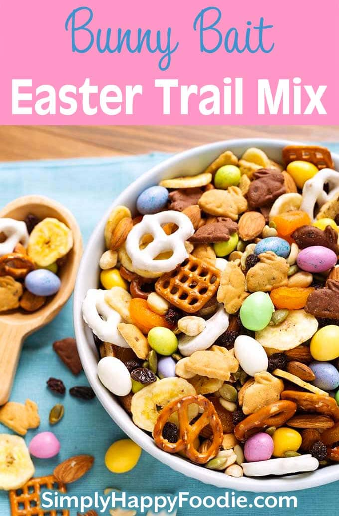 Bunny Bait Easter Trail Mix in a white bowl as well as title and Simply Happy Foodie.com logo