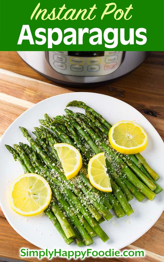 Instant Pot Asparagus on white plate as well as title and Simply Happy Foodie.com logo